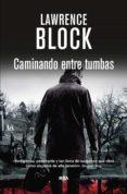 CAMINANDO ENTRE TUMBAS. (EBOOK) - 9788490563779 - LAWRENCE BLOCK