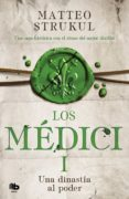 los médici: una dinastía al poder (los médici 1)-matteo strukul-9788490706879