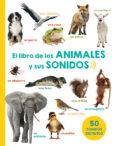 EL LIBRO DE LOS ANIMALES Y SUS SONIDOS - 9788491450979 - VV.AA.