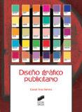 DISEÑO GRAFICO PUBLICITARIO - 9788491710479 - DANIEL TENA PARERA