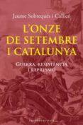 L ONZE DE SETEMBRE I CATALUNYA - 9788492437979 - JAUME SOBREQUES
