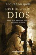 LOS HUESOS DE DIOS - 9788492801879 - LEONARDO GORI