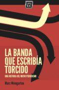 LA BANDA QUE ESCRIBIA TORCIDO - 9788494034879 - MARC WEINGARTEN