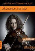 ASESINATOS CON ARTE - 9788494218279 - JOSE LUIS CARAMES LAGE