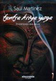 TANTRA KRIYA YOGA: EL RELAMPAGO QUE DANZA - 9788494392979 - SAUL MARTINEZ
