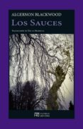 LOS SAUCES - 9788494561979 - ALGERNON BLACKWOOD