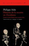 HISTORIA DE LA MUERTE EN OCCIDENTE: DESDE LA EDAD MEDIA HASTA NUE STROS DIAS (3ª ED) - 9788495359179 - PHILIPPE ARIES