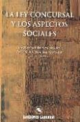 LA LEY CONCURSAL Y LOS ASPECTOS SOCIALES - 9788495863379 - BARTOLOME RIOS SALMERON