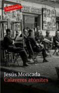 CALAVERES ATONITES - 9788496863279 - JESUS MONCADA ESTRUGA