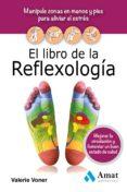 el libro de la reflexologia: manipule zonas en manos y pies para aliviar el estres-valerie voner-9788497357579