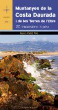 MUNTANYES DE LA COSTA DAURADA I LES TERRES DE L EBRE. 20 EXCURSIO NS A PEU - 9788497918879 - ANTONI CABRE PUIG