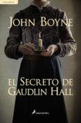 EL SECRETO DE GAUDLIN HALL - 9788498385779 - JOHN BOYNE