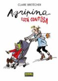AGRIPINA ESTA CONFUSA - 9788498476279 - CLAIRE BRETECHER