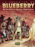 la juventud de blueberry: el sendero de las lagrimas-blanc dumont-9788498479379