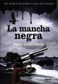 LA MANCHA NEGRA (PREMIO DE NOVELA CIUDAD DE BADAJOZ) - 9788498775679 - MANUEL SANCHEZ DALAMA