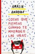 cosas que piensas cuando te muerdes las uñas (ebook)-amalia andrade-9788499987279