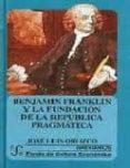 BENJAMIN FRANKLIN Y LA FUNDACION DE LA REPUBLICA PRAGMATICA - 9789681667979 - JOSE LUIS OROZCO