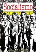 SOCIALISMO PARA PRINCIPIANTES - 9789875551879 - VALERIA IANNI