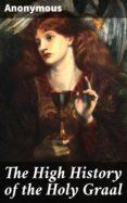 Kindle e-books nuevo lanzamiento THE HIGH HISTORY OF THE HOLY GRAAL  de ANONYMOUS  (Literatura española) 4057664588289