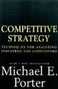 COMPETITIVE STRATEGY TECHNIQUES FOR ANALYZING INDUSTRIES AND COMP ETITORS - 9780684841489 - MICHAEL E. PORTER
