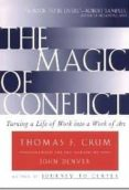 THE MAGIC OF CONFLICT: TURNING A LIFE OF WORK INTO A WORK OF ART (2ND REVISED EDITION) - 9780684854489 - TOM CRUM
