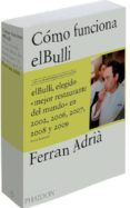 COMO FUNCIONA EL BULLI: LAS IDEAS, LOS METODOS Y LA CREATIVIDAD DE FERRAN ADRIA - 9780714857589 - FERRAN ADRIA