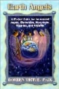 EARTH ANGELS: A POCKET GUIDE FOR INCARNATED ANGELS, ELEMENTALS, S TARPEOPLE, WALK-INS AND WIZARDS - 9781401900489 - DOREEN VIRTUE