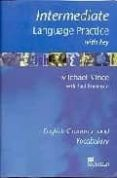 INTERMEDIATE LANGUAGE PRACTICE WITH KEY: ENGLISH GRAMMAR AND VOCA BULARY - 9781405007689 - PAUL EMMERSON
