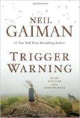 TRIGGER WARNING SHORT FICTIONS & DISTURB - 9781472234889 - NEIL GAIMAN