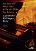 WO ABER DER WEIN FEHLT, STIRBT DER REIZ DES LEBENS (EBOOK) - 9783945751589 - HELMUT KÖNIG