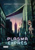 PLASMA EXPRÉS (EBOOK) - 9786070740589 - GERARDO HORACIO PORCAYO