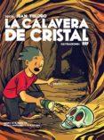 LA CALAVERA DE CRISTAL - 9786077781189 - JUAN VILLORO