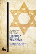 HISTORIA DE UNA TRAGEDIA - 9788408055389 - JOSEPH PEREZ