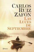 LAS LUCES DE SEPTIEMBRE - 9788408131489 - CARLOS RUIZ ZAFON