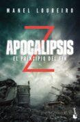 APOCALIPSIS Z: EL PRINCIPIO DEL FIN - 9788408176589 - MANEL LOUREIRO