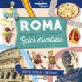 ROMA: RUTAS DIVERTIDAS (LONELY PLANET JUNIOR) - 9788408178989 - MOIRA BUTTERFIELD