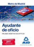 AYUDANTE DE OFICIO METRO DE MADRID PRUEBA OBJETIVA DE APTITUD - 9788414205389 - VV.AA.
