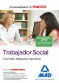 TRABAJADOR SOCIAL DEL AYUNTAMIENTO DE MADRID. TEST DEL TEMARIO GRUPO II - 9788414213889 - VV.AA.
