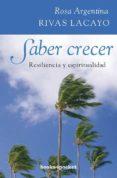 SABER CRECER - 9788415139089 - ROSA ARGENTINA RIVAS LACAYO