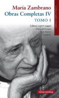 MARIA ZAMBRANO: OBRAS COMPLETAS IV: TOMO I: LIBROS (1977-1990) - 9788415472889 - MARIA ZAMBRANO