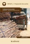 (I.B.D.)PREPARACION DE CORCHO. MAMA0309 - FABRICACION DE OBJETOS DE CORCHO - 9788415670889 - VV.AA.