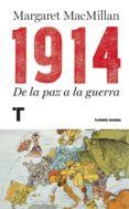 1914: DE LA PAZ A LA GUERRA - 9788415832089 - MARGARET MACMILLAN