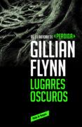 LUGARES OSCUROS - 9788416195589 - GILLIAN FLYNN