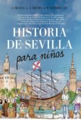 HISTORIA DE SEVILLA PARA NIÑOS - 9788416776689 - FRANCISCO HUESA