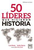 50 LÍDERES QUE HICIERON HISTORIA - 9788416894789 - VV.AA.