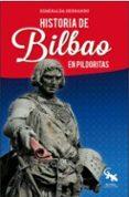 HISTORIA DE BILBAO EN PILDORITAS - 9788416900589 - ESMERALDA HERNANDO