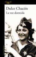 LA VOZ DORMIDA - 9788420406589 - DULCE CHACON