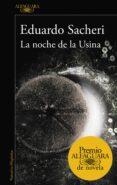 LA NOCHE DE LA USINA - 9788420419589 - EDUARDO SACHERI