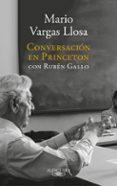 CONVERSACIÓN EN PRINCETON CON RUBÉN GALLO - 9788420431789 - MARIO VARGAS LLOSA