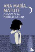 CUENTOS DE LA PUERTA DE LA LUNA - 9788423348589 - ANA MARIA MATUTE